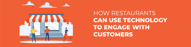 How Restaurants Can Use Technology to Engage with Customers